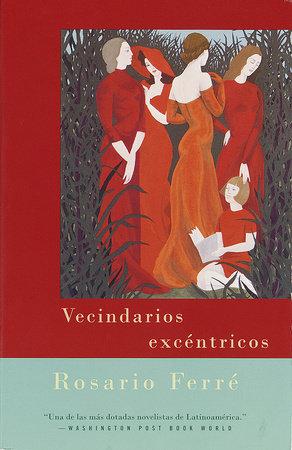 Vecindarios excéntricos by Rosario Ferré