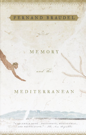 Memory and the Mediterranean by Fernand Braudel
