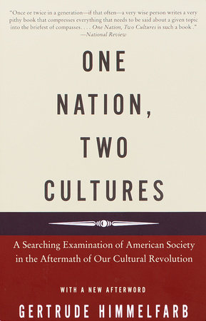 One Nation, Two Cultures by Gertrude Himmelfarb