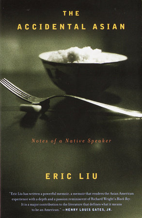 The Accidental Asian by Eric Liu