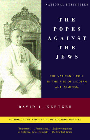 The Popes Against the Jews by David I. Kertzer