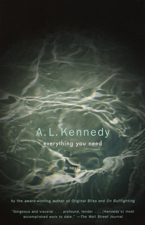 Everything You Need by A. L. Kennedy