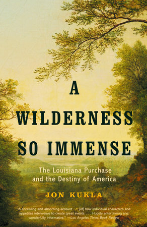 A Wilderness So Immense by Jon Kukla