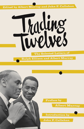 Trading Twelves by Albert Murray and Ralph Ellison