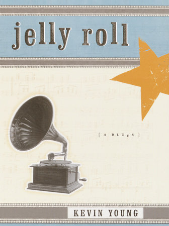 Jelly Roll by Kevin Young