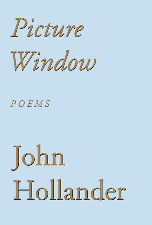 Picture Window by John Hollander