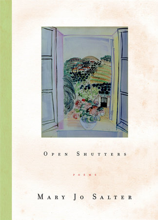Open Shutters by Mary Jo Salter