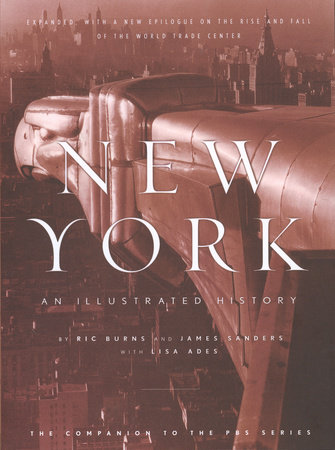 New York by Ric Burns, James Sanders and Lisa Ades