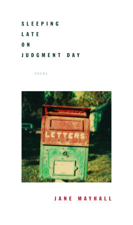 Sleeping Late on Judgment Day by Jane Mayhall