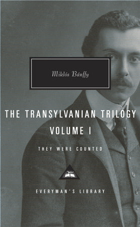 The Transylvanian Trilogy, Volume I by Miklos Banffy