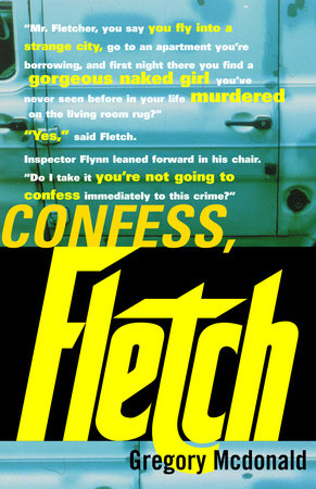 Confess, Fletch by