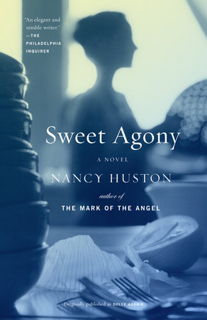 Sweet Agony by Nancy Huston