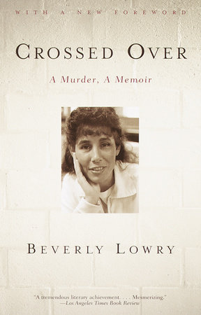 Crossed Over by Beverly Lowry