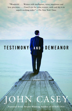 Testimony and Demeanor by John Casey