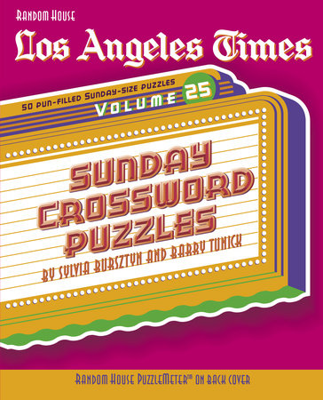 Los Angeles Times Sunday Crossword Puzzles, Volume 25 by Sylvia Bursztyn and Barry Tunick