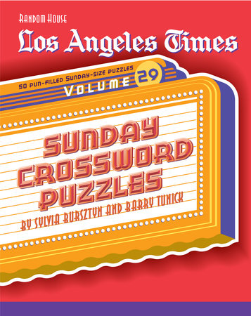 Los Angeles Times Sunday Crossword Puzzles, Volume 29 by Sylvia Bursztyn and Barry Tunick