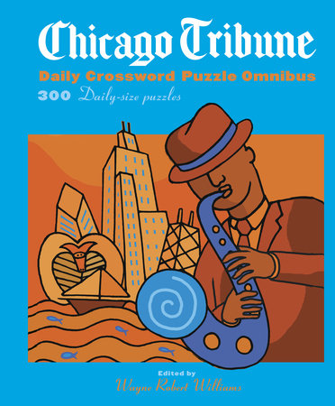 Chicago Tribune Daily Crossword Omnibus by Wayne Robert Williams