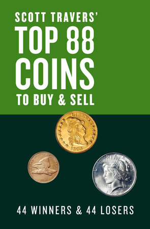 Scott Travers' Top 88 Coins to Buy and Sell by