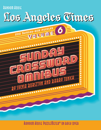 Los Angeles Times Sunday Crossword Omnibus, Volume 6 by