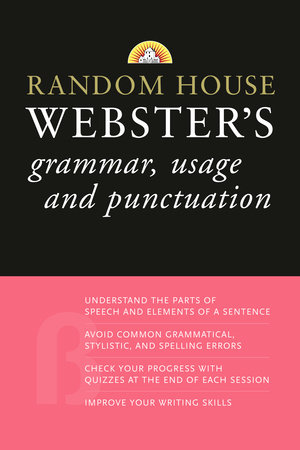 Random House Webster's Grammar, Usage, and Punctuation by