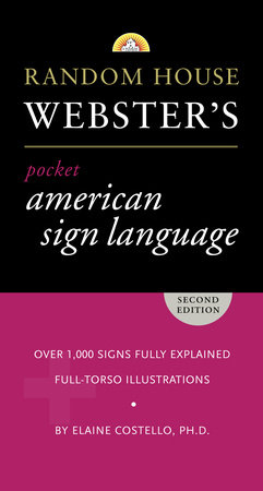 Random House Webster's Pocket American Sign Language Dictionary by