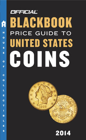 The Official Blackbook Price Guide to United States Coins 2014, 52nd Edition by Thomas E. Hudgeons, Jr.