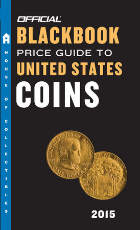 The Official Blackbook Price Guide to United States Coins 2015, 53rd Edition by