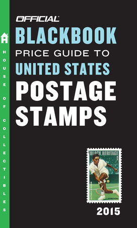 The Official Blackbook Price Guide to United States Postage Stamps 2015, 37th Edition by