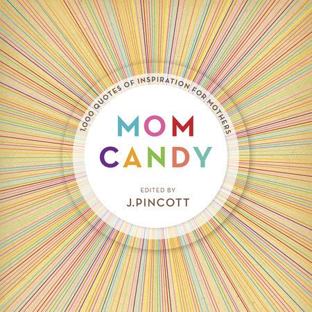 Mom Candy by Jena Pincott