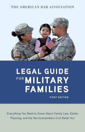 The American Bar Association Legal Guide for Military Families by