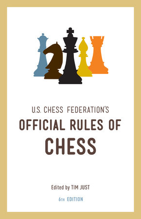 United States Chess Federation's Official Rules of Chess, Sixth Edition by