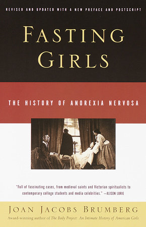 Fasting Girls by Joan Jacobs Brumberg