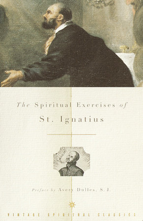 The Spiritual Exercises of St. Ignatius by Saint Ignatius