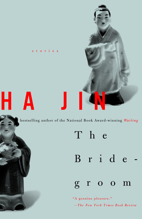 The Bridegroom by Ha Jin