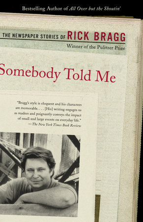 Somebody Told Me by Rick Bragg