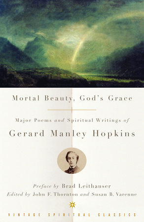 Mortal Beauty, God's Grace by Gerard Manley Hopkins