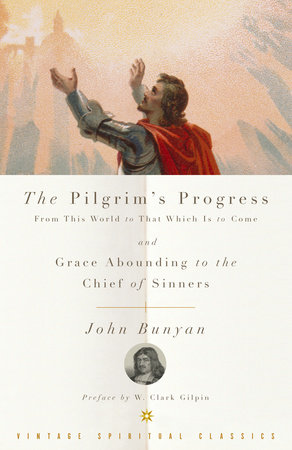 The Pilgrim's Progress and Grace Abounding to the Chief of Sinners by