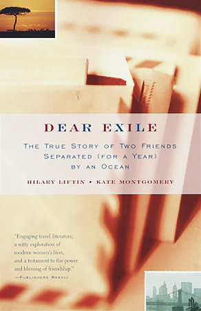 Dear Exile by Kate Montgomery and Hilary Liftin