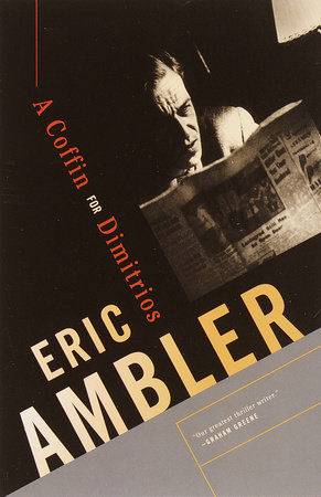 A Coffin for Dimitrios by Eric Ambler