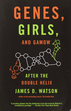 Genes, Girls, and Gamow by