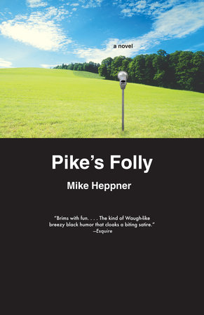 Pike's Folly by Mike Heppner