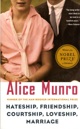 Hateship, Friendship, Courtship, Loveship, Marriage by Alice Munro