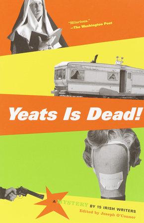 Yeats Is Dead! by