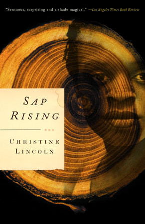 Sap Rising by Christine Lincoln