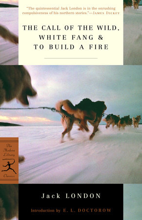 The Call of the Wild, White Fang & To Build a Fire by