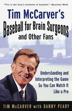 Tim McCarver's Baseball for Brain Surgeons and Other Fans by Danny Peary and Tim McCarver