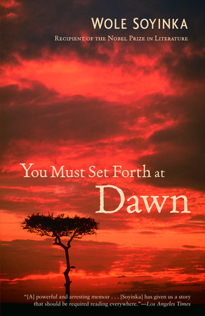 You Must Set Forth at Dawn by