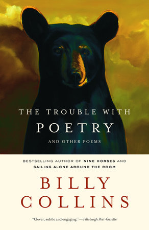 The Trouble with Poetry by Billy Collins