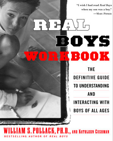 Real Boys Workbook by William Pollack and Kathleen Cushman