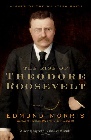 The Rise of Theodore Roosevelt by